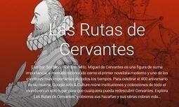 Las Rutas de Cervantes: Proyecto virtual sin parangón - Detalle - educaLAB | Español lengua extranjera. ELE | Scoop.it