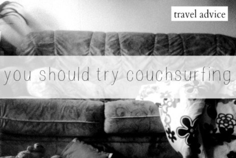 Why you should try Couchsurfing | Laura In Wonderland | RELENTLESS WANDERLUST : Tips & deals for travelers | Scoop.it
