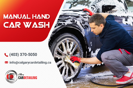 Know Why You Should Opt for Manual Hand Car Wash | Calgary Car Detailing – Home of Premium Auto Detailing Services | Scoop.it