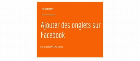 Ajouter un onglet Instagram, Twitter... sur votre page Facebook ! | Time to Learn | Scoop.it