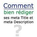 Comment bien rédiger ses meta title et meta description ? - Blog de greatcontent.fr | Rédaction web | Scoop.it