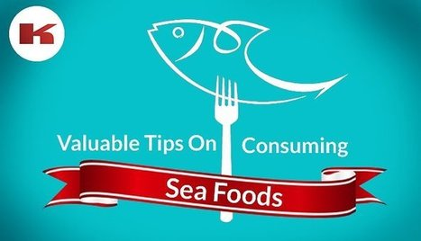 Valuable Tips On Consuming Sea Foods   Leisure, entertainment, hospitality in India   Scoop.it