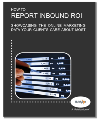 How to Report Inbound Marketing Results   HubSpot Partner Resources   Market to real people   Scoop.it