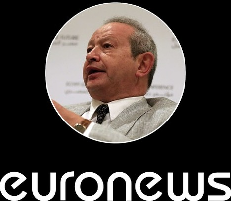 Naguib Sawiris prend officiellement le contrôle d'Euronews | DocPresseESJ | Scoop.it