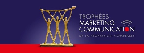 Les Trophées Marketing Communication de la profession comptable ont leur jury ! | APPORT BUSINESS INTERNATIONAL | Scoop.it