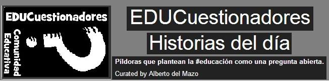 EDUCuestionadores - Historias del día