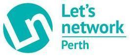 Lets Network Perth- 24th April 2014 | Business Scotland | Scoop.it