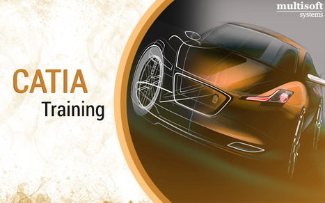 Think Beyond Theory – Get Hands-on Exposure with Expert CATIA Training from Multisoft Systems | industrial training | Scoop.it