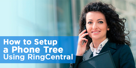 How to Setup a Phone Tree Using RingCentral   Business Success: Tips and Best Practices   Scoop.it