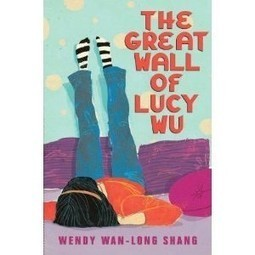 """The Great Wall of Lucy Wu"" by Wendy Shang 