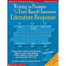 Writing to Prompts in the Trait-Based Classroom: Literature Response, Prompts That Provide All the Elements Students Need to Start Writing:A Role, Audience, Format, Topic and Strong Verb(R.A.F.T.S.... | journal topics | Scoop.it