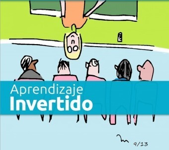 Enseñanza-Aprendizaje Virtual: Guía del Aprendizaje invertido (Flipped Classroom) | Nuevas Tecnologías aplicadas a la Educación | Scoop.it