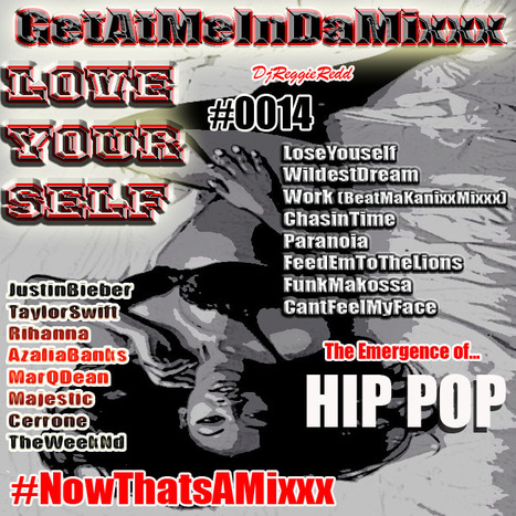 GetAtMe InDaMIxxx #0014 'LOVE YOURSELF' The Emergence of HIP POP... #HipPOP | GetAtMe | Scoop.it
