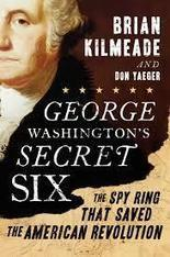 Book Review - George Washington's Secret Six - Brian Kilmeade and Don Yaeger | Get the Latest Reviews on Non Fiction Books Today | Scoop.it