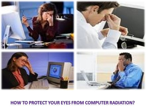 How To Protect Your Eyes From Computer Radiation? - Latest Computer Technology | Basic Computer Skills | Scoop.it