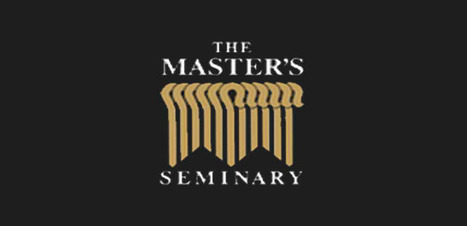The Master's Seminary Lectures- YouTube | CEC Bible Scoops | Scoop.it