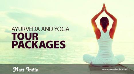 Ayurveda and Yoga Tour Packages | Ayurveda Hospital in Kerala | Scoop.it