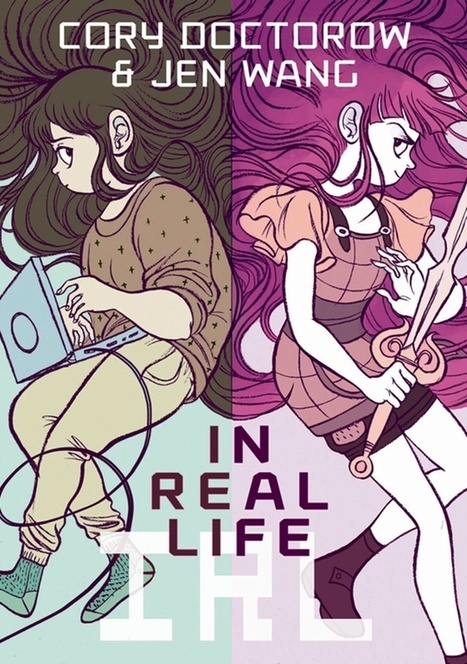 Cory Doctorow Discusses 'In Real Life' | Graphic novels in the classroom | Scoop.it