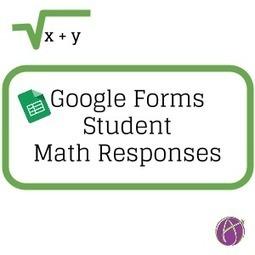 Google Forms: Students Respond with Math Symbols | Educación, tecnología y aprendizaje | Scoop.it