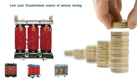 Low loss transformers for money and machinery saving | Industrial Transformer | Scoop.it