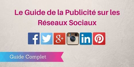 Publicité sur les Réseaux Sociaux : le Guide Complet   Mon Community Management   Scoop.it