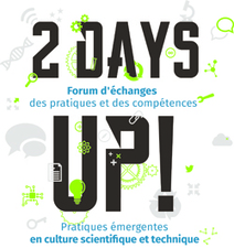2 DAYS UP! Forum d'échanges des pratiques et des compétences | MUZEO, vers une nouvelle muséographie. | Scoop.it