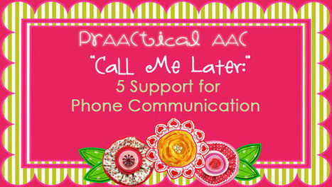 """Call Me Later:"" 5 Supports for Phone Communication by People Who Use AAC 