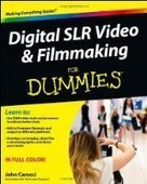 Digital SLR Video and Filmmaking For Dummies - PDF Free Download - Fox eBook | slimvisiontv | Scoop.it