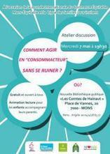 Comment agir en consommacteur sans se ruiner - mercredi 7 mai 19h30 Bibliothèque Les Comtes du Hainaut Mons   Commerce équitable et durable   Scoop.it