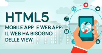 HTML Mobile App e Web App: il web ha bisogno delle VIEW | Webdesign | Scoop.it