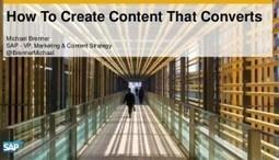 How To Create Content That Converts [Slides] | B2B Marketing Insider | B2B: Branding, Marketing & Digital | Scoop.it