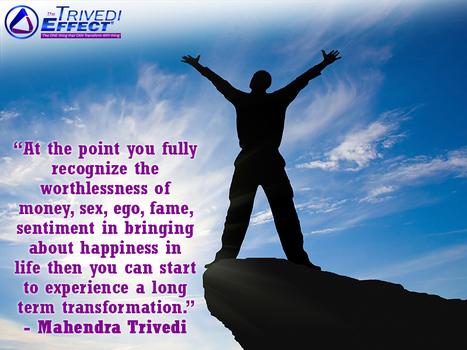 Experience long term transformation… | Mahendra Kumar Trivedi | Scoop.it