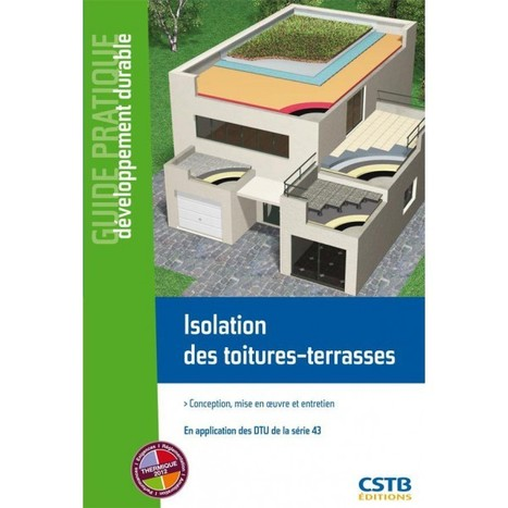 [Guide] Isolation des toitures-terrasses - CSTB | Immobilier | Scoop.it