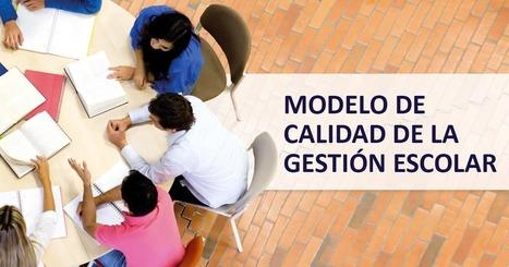 Modelo de Calidad de la Gestión Escolar - Educrea | Educacion, ecologia y TIC | Scoop.it