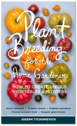 Plant Breeding for the Home Gardener: How to Create Unique Vegetables and Flowers | New York Journal of Books | Annie Haven | Haven Brand | Scoop.it