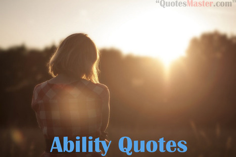 Ability Quotes - Get Quotes, Sayings, Quotation | Entertainment | Scoop.it
