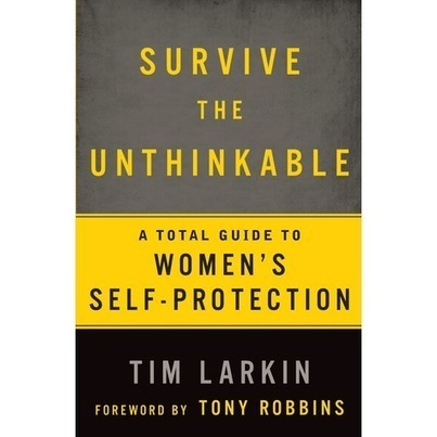 Survive the Unthinkable | Self Protection | Scoop.it