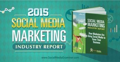 2015 Social Media Marketing Industry Report | MKTG Digital - RHR | Scoop.it