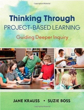 The 21st Century Principal: PBL Resource---Thinking Through Project-Based Learning by Jane Krauss & Suzie Boss | 21st Century TESOL Resources | Scoop.it
