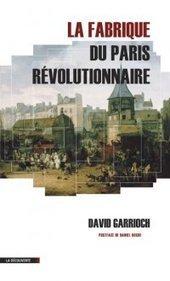 Paris : une histoire urbaine de la Révolution française - Métropolitiques | histgeoblog | Scoop.it