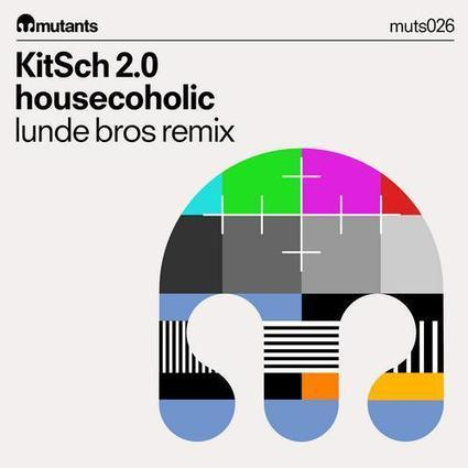 KitSch 2.0 'Housecoholic EP' [Mutants] out on BEATPORT   HOUSECOHOLIC by KitSch 2.0   Scoop.it