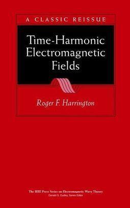 Time-Harmonic Electromagnetic Fields / Roger F. Harrington - Wiley, 2001 | Nouveautés dans les bibliothèques - Service documentation scientifique et technique de l'Ifsttar | Scoop.it