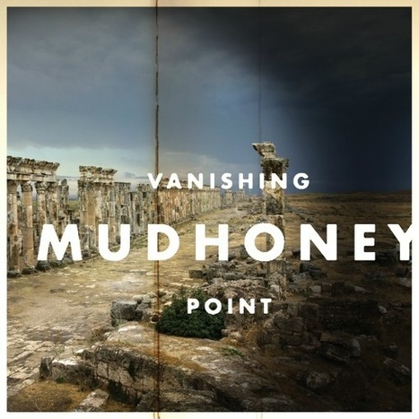 Mudhoney marks 25th anniversary with new 'Vanishing Point' LP ... | Winning The Internet | Scoop.it