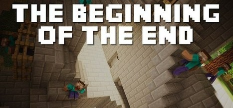 The Beginning Of The End Map for Minecraft (1.8/1.7.10/1.7.2) | MinecraftMaps | Scoop.it