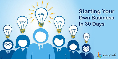 5 steps to Start your business in 30 days - BR Softech - The Official Blog | BR Softech Pvt.Ltd | Scoop.it