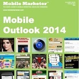 Mobile Marketer's Mobile Outlook 2014 - Mobile Marketer - Classic Guides | All About Digital Marketing | Scoop.it