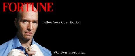 Follow Your Contribution & No Tech Bubble says Ben Horowitz [Video] | Startup Revolution | Scoop.it