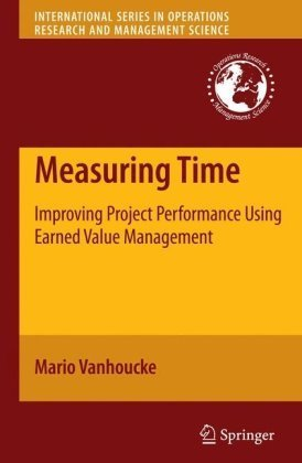 Measuring Time: Improving Project Performance Using Earned Value Management (International Series in Operations Research & Management Science) | How to time management | International Project Management | Scoop.it