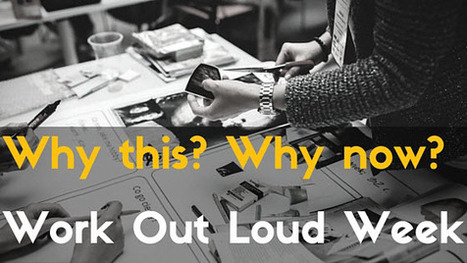 """Why This? Why Now? """"Working Out Loud"""" - Learning Rebels 