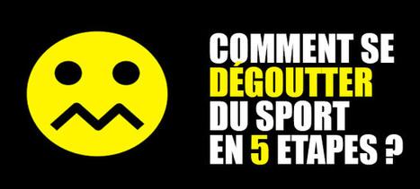 Comment être dégoutté du sport ? 5 erreurs qui vous empêchent de ... | Planète Paléo | Scoop.it